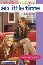 Olsen, Ashley, Olsen, Mary-Kate, Boy Crazy (So Little Time, Book 11), Very Good