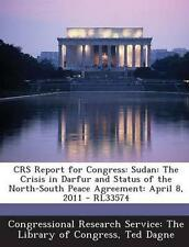 Crs Report for Congress: Sudan: The Crisis in Darfur and Status o by Dagne, Ted