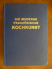 """""""DIE MODERNE FRANZÖSISCHE KOCHKUNST"""".HENRI-PAUL PELLAPRAT.-ART CULINAIRE MODERNE"""