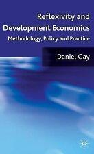 Reflexivity and Development Economics: Methodology, Policy and Practice, Gay, Da