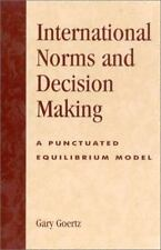 INTERNATIONAL NORMS AND DECISION MAKING - GOERTZ, GARY - NEW PAPERBACK BOOK