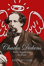 Charles Dickens: Faith, Angels and the Poor by Keith Hooper (Paperback, 2017)