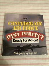 Confederate Air Force-Past Perfect : Ready for Action by Nigel Moll (1987, HC)
