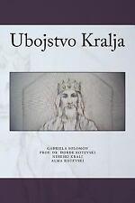 Ubojstvo Kralja: By Solomon, Gabriela Kotevski, Djordje Kralj, Nebeski Kotevs...