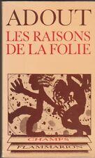 Jacques Adout - Les raisons de la folie - Enquête Radio Suisse Romande
