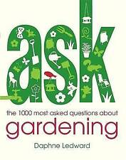 Ask: the 1000 most-asked questions about Gardening, Ledward, Daphne, New Book