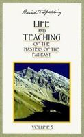 Life and Teaching of the Masters of the Far East by Spalding, Baird T.