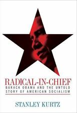 Radical-in-Chief: Barack Obama and the Untold Story of American Socialism Kurtz