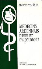 C3 TOUCHE Marcel, Médecins ardennais d'hier et d'aujourd'hui Préface du profe