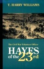 Hayes of the Twenty-Third : The Civil War Volunteer Officer RUTHERFORD HAYES