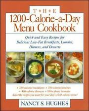 The 1200-Calorie-a-Day Menu Cookbook : Quick and Easy Recipes for Delicious Low