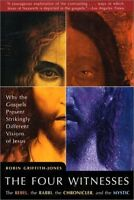 The Four Witnesses: The Rebel, the Rabbi, the Chronicler, and the Mystic by Robi