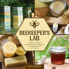 Beekeeper's Lab: 52 Family-Friendly Activities and Experiments Exploring the Lif