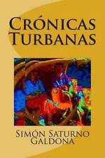 Cronicas Turbanas by Simon Saturno, Simon galdona (2014, Paperback)