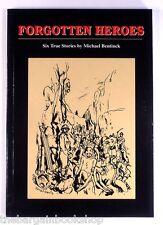 FORGOTTEN HEROES Six True Stories MICHAEL BENTINCK - 1st Edition - SIGNED