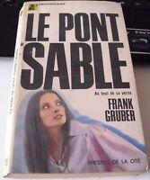 LIBRO LE PONT SABLE FRANK GRUBER PRESSES DE LA CITE 1969