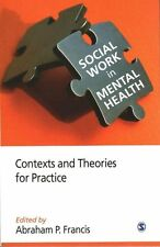 Social Work in Mental Health: Contexts and Theories for Practice: Volume 1 by S…