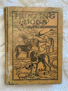 1909 1st Edition Hunting Dogs Hardcover Book by Oliver Hartley