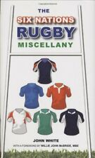 The Six Nations Rugby Miscellany By John D. T. White