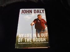 My Life in and Out of the Rough: John Daly The Truth Behind All the Bull****