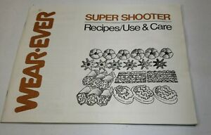 WearEver Super Shooter INSTRUCTION MANUAL for 70123 Recipes Use and Care Book