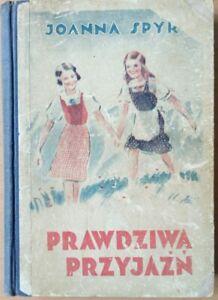 1934   PRAWDZIWA PRZYJAZN Joanna Spyri   Polish book   Hardcover