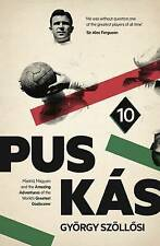 Puskas: Madrid, Magyars and the Amazing Adventures of the World's Greatest...