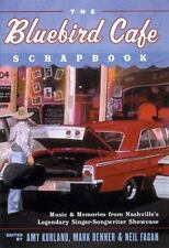 Bluebird Cafe Scrapbook : Music and Memories from Nashville's-ExLibrary