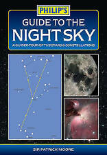 Guide to the Night Sky: A Guided Tour of the Stars and Constellations (Philip's