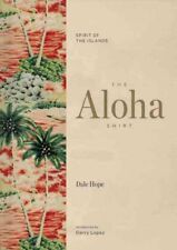 Aloha Shirt : Spirit of the Islands, Hardcover by Hope, Dale; Tozian, Greg (C...