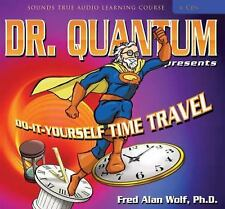 Dr. Quantum Presents Do-It-Yourself Time Travel (Sounds True Audio Learning Cour