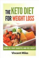 Keto Diet for Weight Loss : Burn Fat, Fight Diabetes and Feel Great!, Paperba...