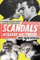 SCANDALS OF CLASSIC HOLLYWOOD - PETERSEN, ANNE HELEN - NEW PAPERBACK BOOK