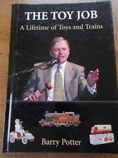 Signed Barry Potter Book THE TOY JOB A Lifetime of Toys & Trains Fairs Auctions