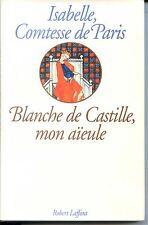 BLANCHE DE CASTILLE MON AÏEULE - Isabelle, Comtesse de Paris 1991