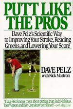 Putt Like the Pros: Dave Pelz's Scientific Way to Improving Your Stroke, Readin