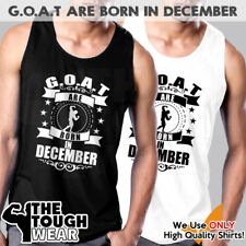 G.O.A.T. Are Born In December Men Muscle T-Shirts Tank Cotton Sleeveless Mma 567