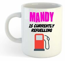 Mandy Is Currently Refuelling Mug Pink - Funny, Gift, Name, Personalised