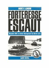 FORTERESSE ESCAUT - NOVEMBRE 1944 - LE DERNIER DEBARQUEMENT DES BERETS VERTS