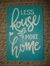 New Teal Aqua Rustic Wood Plaque LESS HOUSE MORE HOME