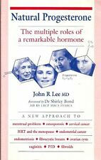 Natural Progesterone: The Multiple Roles of a Remarkable Hormone,John Lee