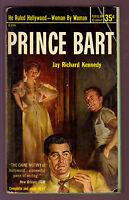 Prince Bart, Jay R Kennedy, vintage 1953 paperback GGA Popular Giant  VG cond.