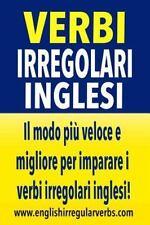 Verbi Irregolari Inglesi : Il Modo Più Veloce e Migliore per Imparare I Verbi...