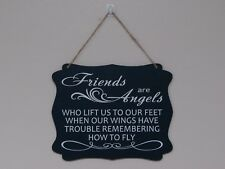 Friends are Angels who lift us to our feet, hanging sign quote plaque