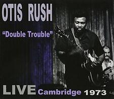 Otis Rush - Double Trouble: Live Cambridge 1973 [New CD]