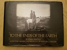 TO THE ENDS OF THE EARTH-PERKINS-PHOTOBOOK OF 5 NAT HIST EXPEDITIONS 1902-1920'S