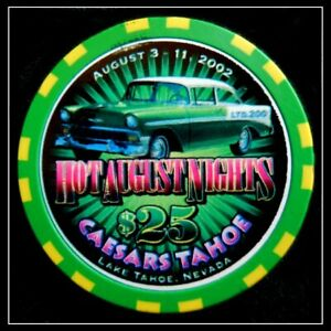 """HARD TO FIND / Caesars L.E. 200 / """"Hot August Nights"""" $25.00 Chip / Lake Tahoe"""