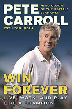 NEW Win Forever: Live, Work, and Play Like a Champion by Peter N. Carroll