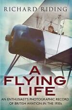A Flying Life: An Enthusiast's Photographic Record of British Aviation in the 19