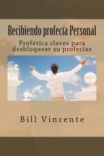 Recibiendo Profec�a Personal : Prof�tica Claves para Desbloquear Su Profec�as...